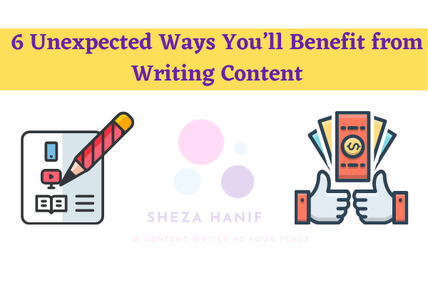 6 unexpected ways you'll benefit from writing content