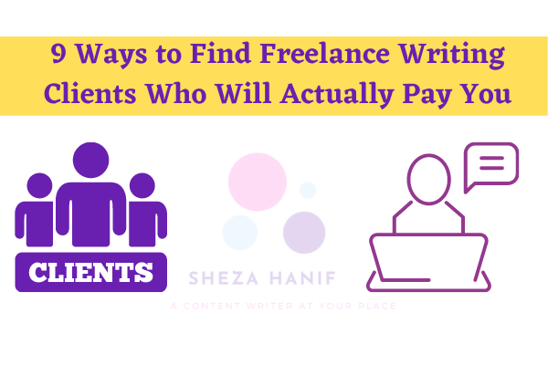 9 Ways to Find Freelance Writing Clients Who Will Actually Pay You