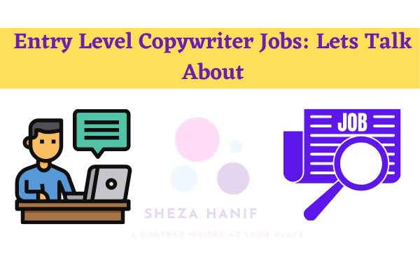 Entry Level Copywriter Jobs: Let's Talk About