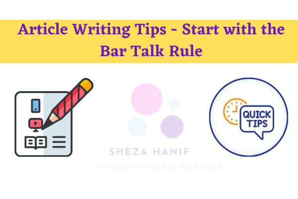 Article Writing Tips – Start with the Bar Talk Rule