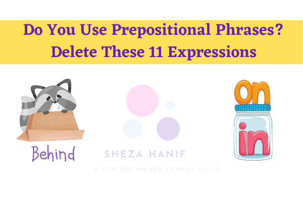 Do You Use Prepositional Phrases? Delete These 11 Expressions