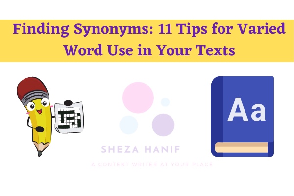 Finding Synonyms: 11 Tips for Varied Word Use in Your Texts