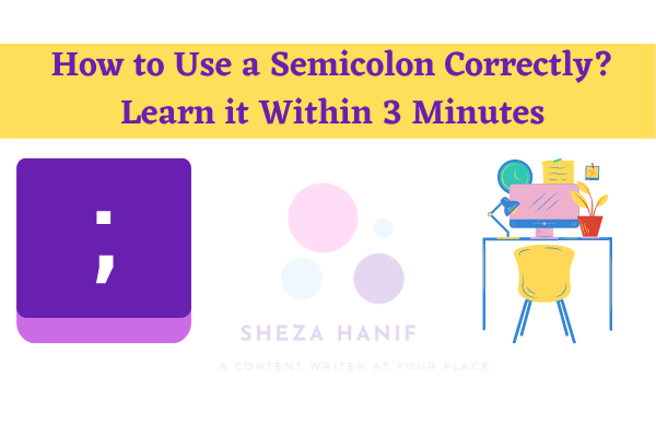 How to Use a Semicolon Correctly? Learn it Within 3 Minutes