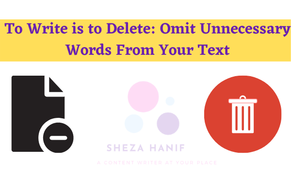 To Write is to Delete: Omit Unnecessary Words From Your Text