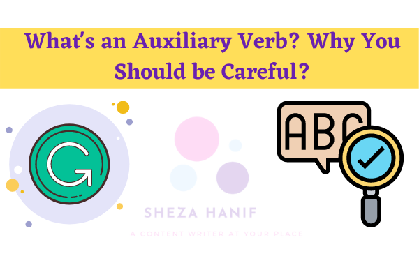 What's an Auxiliary Verb? Why You Should be Careful?