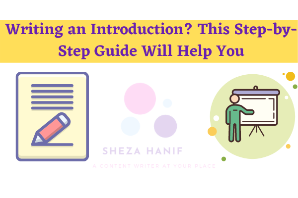 Writing an Introduction? This Step-by-Step Guide Will Help You