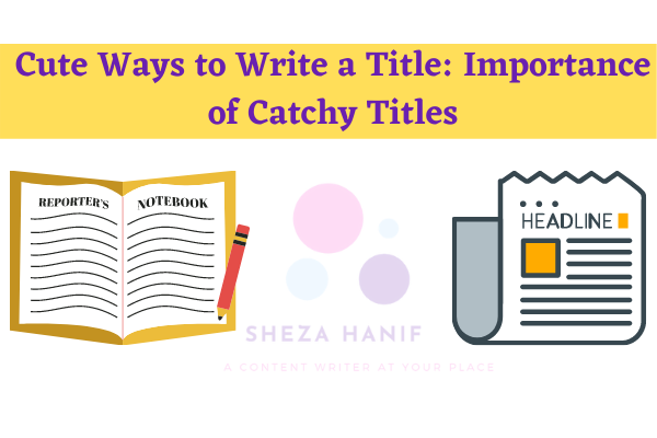 Cute Ways to Write a Title: Importance of Catchy Titles