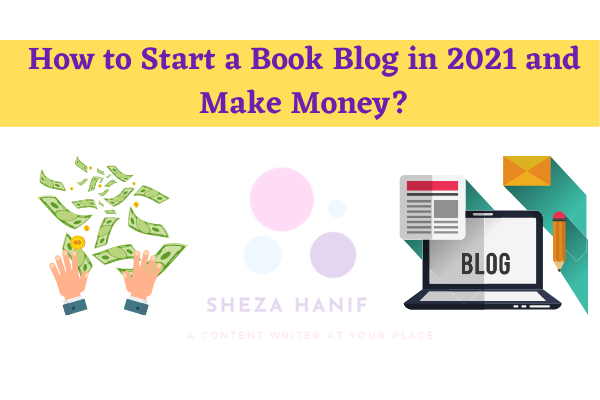 How to Start a Book Blog in 2021 and Make Money?