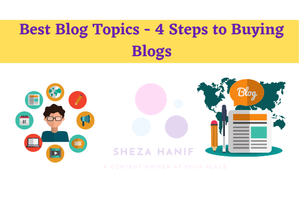 Best Blog Topics – 4 Steps to Buying Blogs