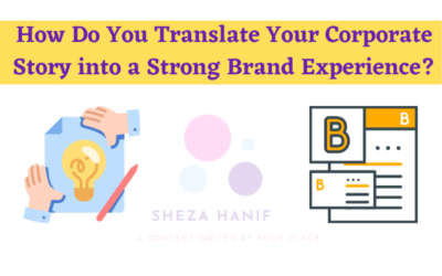 How Do You Translate Your Corporate Story into a Strong Brand Experience?