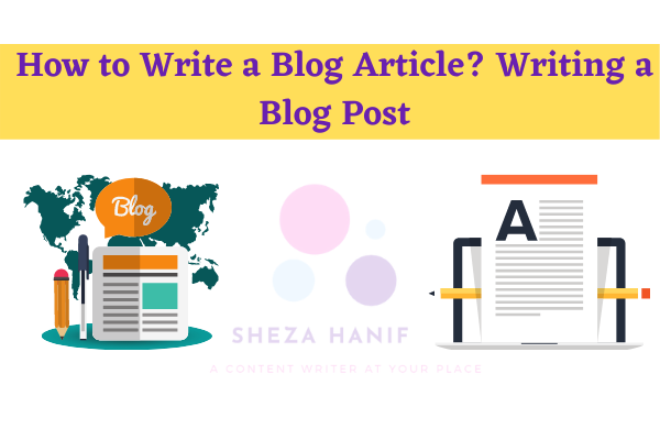 How to Write a Blog Article? Writing a Blog Post