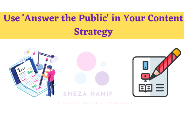 Use 'Answer the Public' in Your Content Strategy