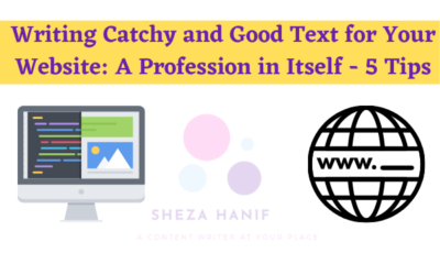 Writing Catchy and Good Text for Your Website: A Profession in Itself – 5 Tips