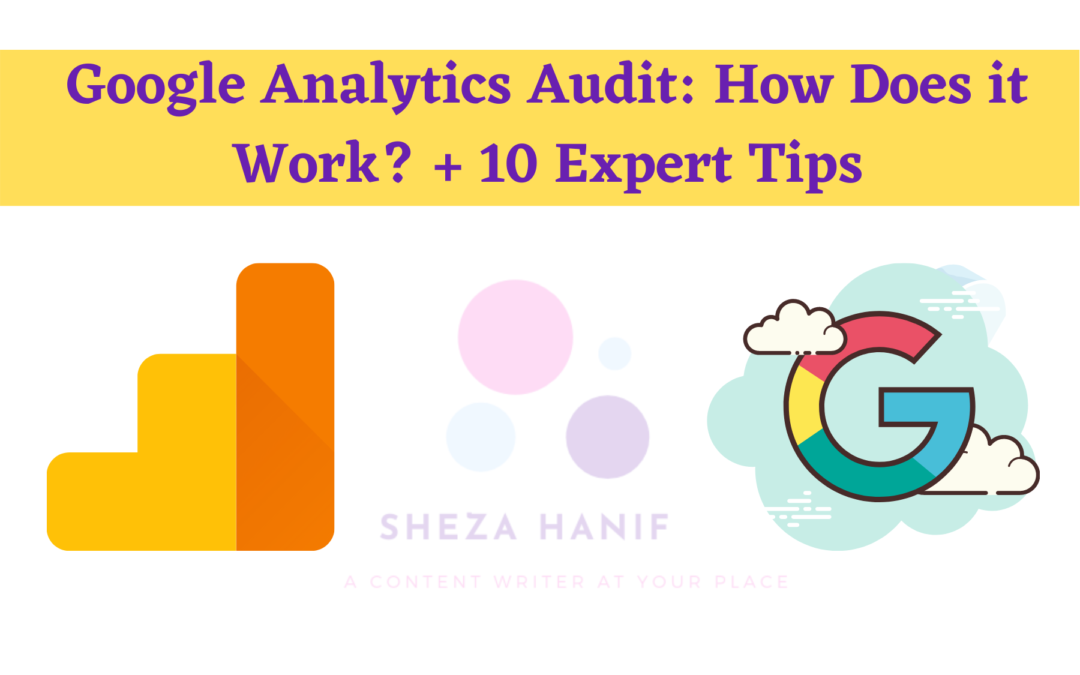 Google Analytics Audit: How Does it Work? + 10 Expert Tips