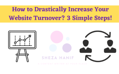 How to Drastically Increase Your Website Turnover? 3 Simple Steps!