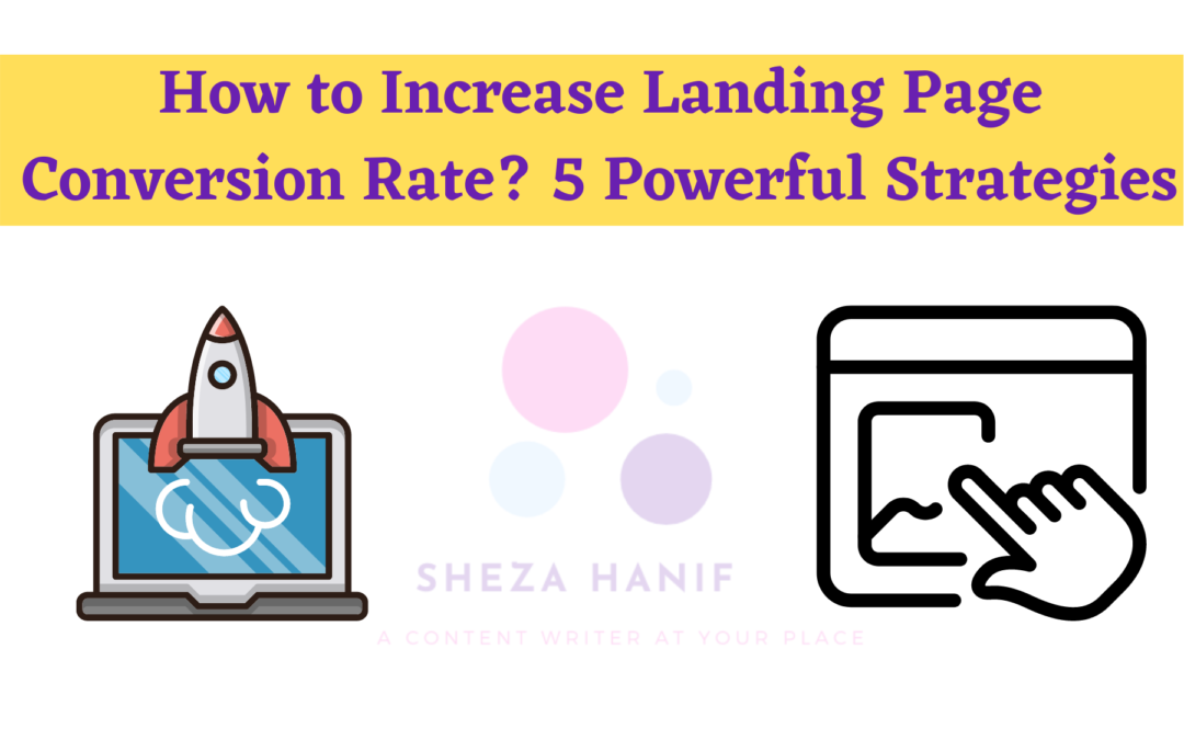 How to Increase Landing Page Conversion Rate? 5 Powerful Strategies