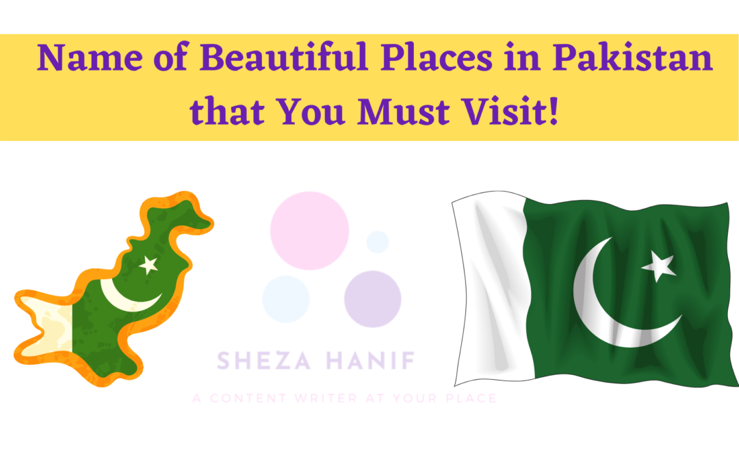 Name of Beautiful Places in Pakistan that You Must Visit!