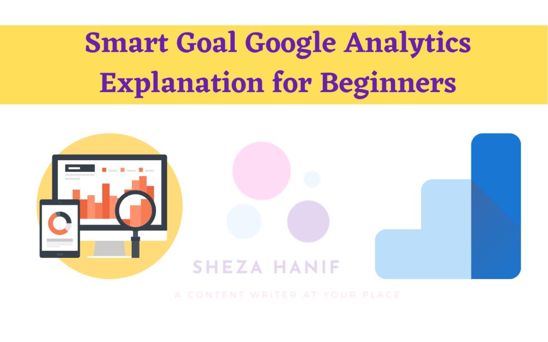Smart Goal Google Analytics Explanation (for Beginners + 4 Expert Tips)