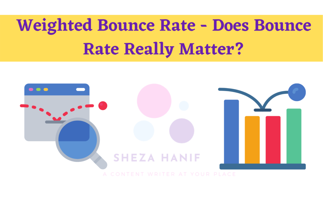 Weighted Bounce Rate – Does Bounce Rate Really Matter?