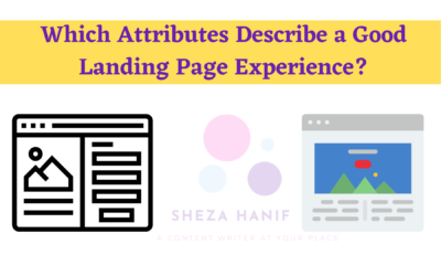 Which Attributes Describe a Good Landing Page Experience? How to Create it?