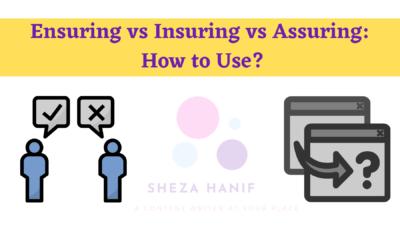 Ensuring vs Insuring vs Assuring: How to Use?