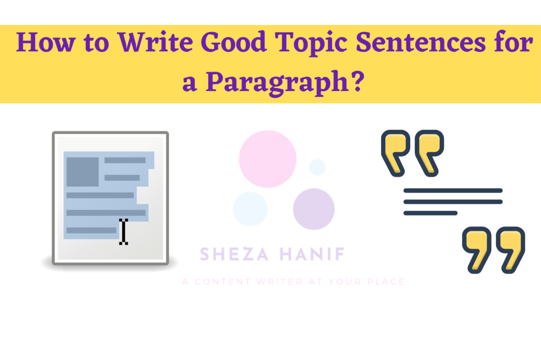 How to Write Good Topic Sentences for a Paragraph?