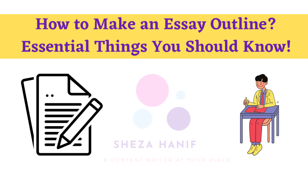 How to Make an Essay Outline? Essential Things You Should Know!