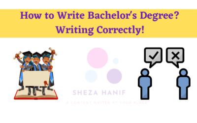 How to Write Bachelor's Degree? Writing Correctly!