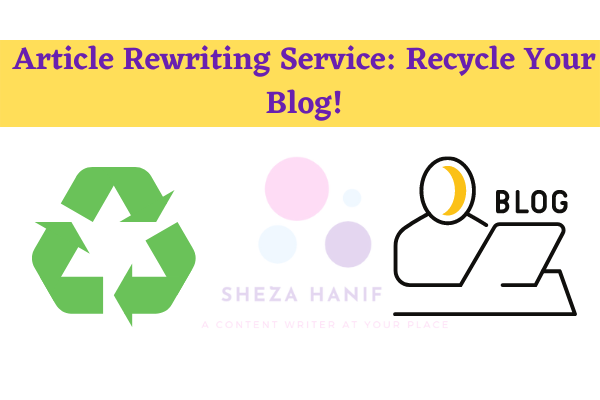 Article Rewriting Service: Recycle Your Blog!